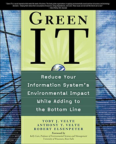 9780071599238: Green IT: Reduce Your Information System's Environmental Impact While Adding to the Bottom Line