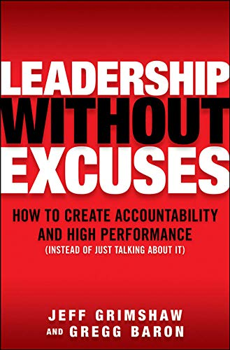 9780071600040: Leadership Without Excuses: How to Create Accountability and High-Performance (Instead of Just Talking About It)