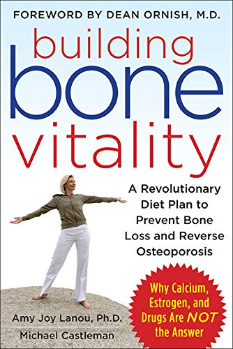 9780071600194: Building Bone Vitality: A Revolutionary Diet Plan to Prevent Bone Loss and Reverse Osteoporosis--Without Dairy Foods, Calcium, Estrogen, or Drugs
