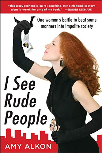 9780071600217: I See Rude People: One woman's battle to beat some manners into impolite society