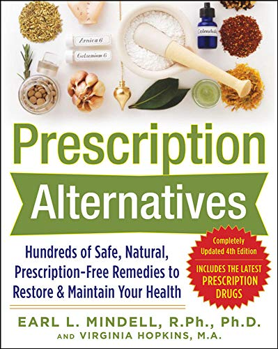 9780071600316: Prescription Alternatives:Hundreds of Safe, Natural, Prescription-Free Remedies to Restore and Maintain Your Health, Fourth Edition
