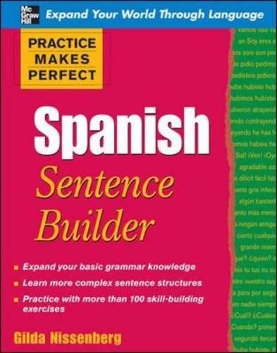 9780071600392: Practice Makes Perfect Spanish Sentence Builder (Practice Makes Perfect Series)