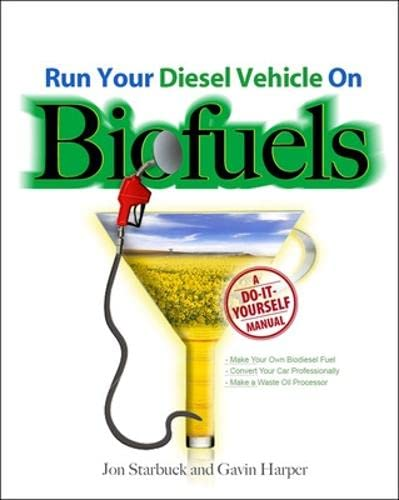 9780071600439: Run Your Diesel Vehicle on Biofuels: A Do-It-Yourself Manual (Electronics)
