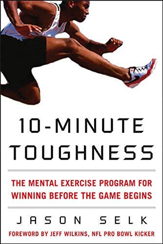 9780071600637: 10-Minute Toughness: The Mental Training Program for Winning Before the Game Begins