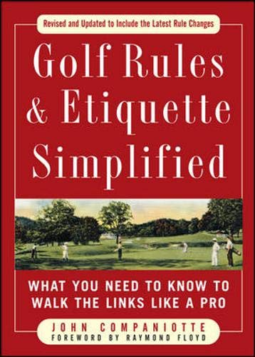 9780071601313: Golf Rules & Etiquette Simplified: What You Need to Know to Walk the Links Like a Pro