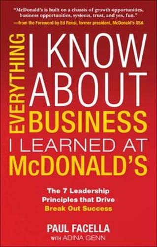 9780071601412: Everything I Know About Business I Learned at McDonald's: The 7 Leadership Principles that Drive Break Out Success