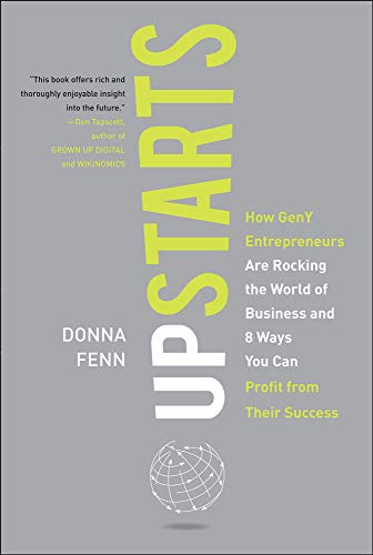 9780071601887: Upstarts!: How GenY Entrepreneurs are Rocking the World of Business and 8 Ways You Can Profit from Their Success