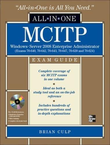 9780071602280: MCITP Windows Server 2008 Enterprise Administrator All-in-One Exam Guide (Exams 70-640, 70-642, 70-643, 70-647, 70-620, 70-624)