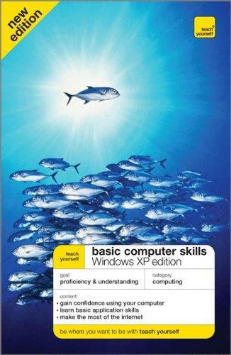 Teach Yourself Basic Computer Skills, Windows XP Edition (Teach Yourself: Computers): Moira Stephen