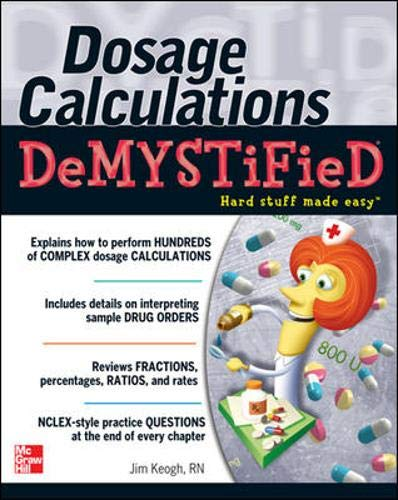 9780071602846: Dosage Calculations Demystified