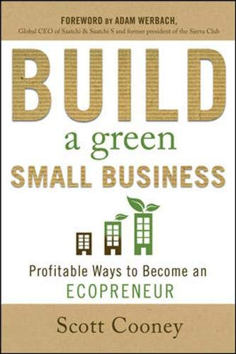 9780071602938: Build a Green Small Business: Profitable Ways to Become an Ecopreneur