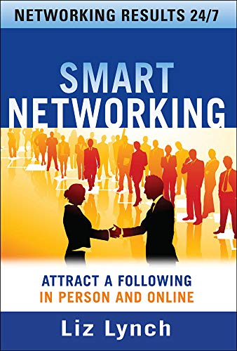 9780071602945: Smart Networking: Attract a Following In Person and Online (Business Books)