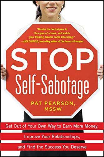 9780071603195: Stop Self-Sabotage: Get Out of Your Own Way to Earn More Money, Improve Your Relationships, and Find the Success You Deserve