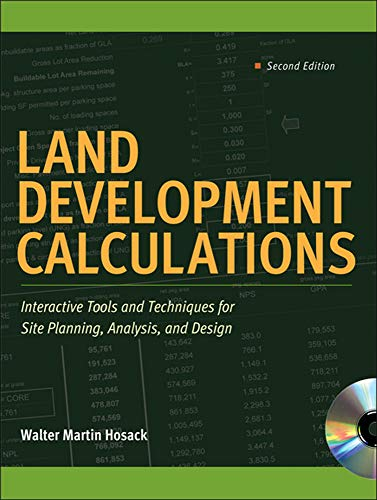 9780071603218: Land Development Calculations: Interactive Tools and Techniques for Site Planning, Analysis, and Design