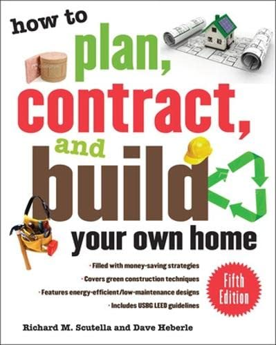 9780071603300: How to Plan, Contract, and Build Your Own Home, Fifth Edition: Green Edition (How to Plan, Contract & Build Your Own Home)