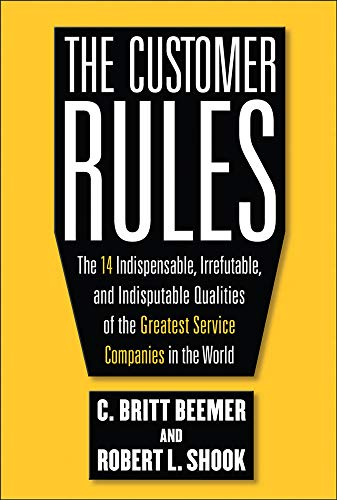 9780071603652: The Customer Rules: The 14 Indispensible, Irrefutable, and Indisputable Qualities of the Greatest Service Companies in the World