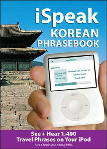 9780071604161: iSpeak Korean Phrasebook (MP3 Disc): See + Hear 1,200 Travel Phrases on Your iPod (iSpeak Audio Series)