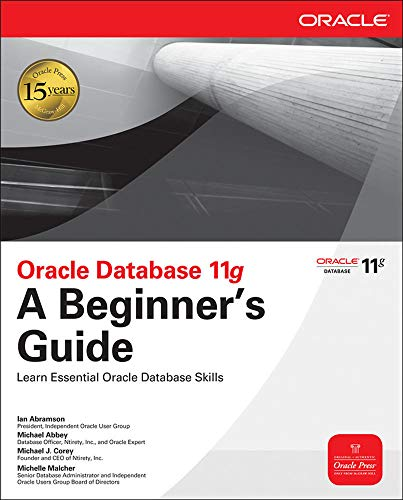 Oracle Database 11g A Beginner's Guide (0071604596) by Ian Abramson; Michael Abbey; Michael J Corey