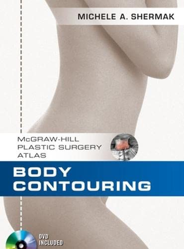 9780071604673: Body Contouring (McGraw-Hill Plastic Surgery Atlas)