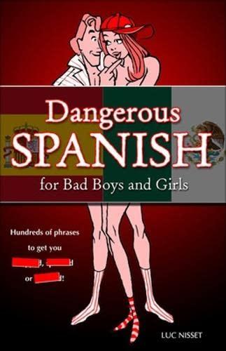 9780071604956: Dangerous Spanish For Bad Boys and Girls