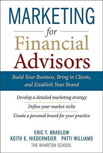 9780071605144: Marketing for Financial Advisors: Build Your Business, Bring in Clients, and Establish Your Brand: Build Your Business by Establishing Your Brand, Knowing Your Clients and Creating a Marketing Plan
