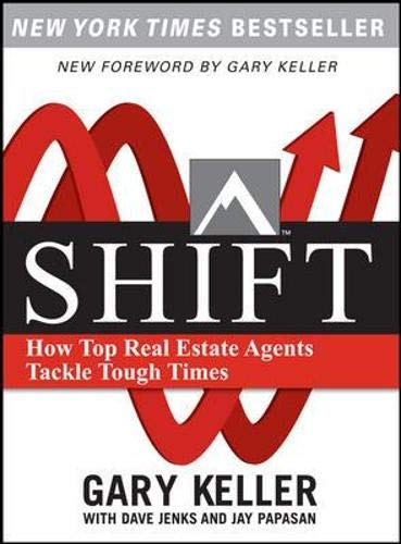 SHIFT:  How Top Real Estate Agents Tackle Tough Times (PAPERBACK): Keller, Gary; Jenks, Dave; ...