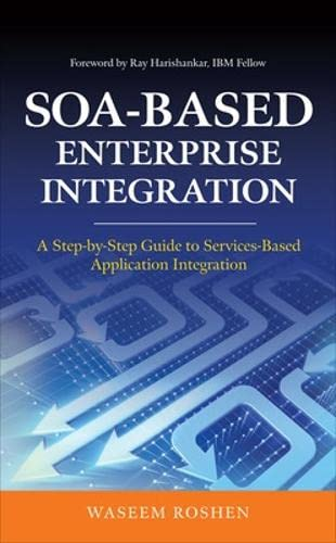 9780071605526: SOA-Based Enterprise Integration: A Step-by-Step Guide to Services-based Application