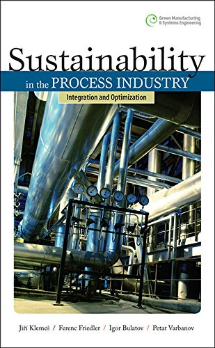 9780071605540: Sustainability in the Process Industry: Integration and Optimization (Green Manufacturing & Systems Engineering)