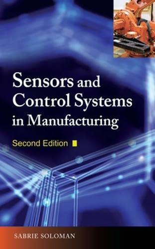 9780071605724: Sensors and Control Systems in Manufacturing, Second Edition