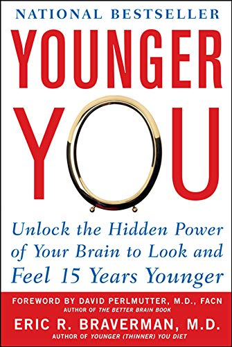 9780071605823: Younger You: Unlock the Hidden Power of Your Brain to Look and Feel 15 Years Younger