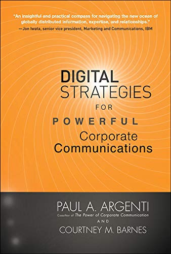 9780071606028: Digital Strategies for Powerful Corporate Communications