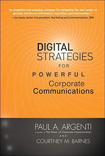 9780071606028: Digital Strategies for Powerful Corporate Communications