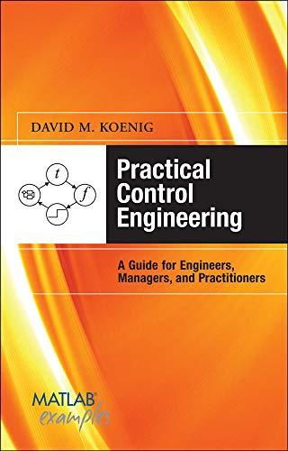 9780071606134: Practical Control Engineering: Guide for Engineers, Managers, and Practitioners (MATLAB Examples)