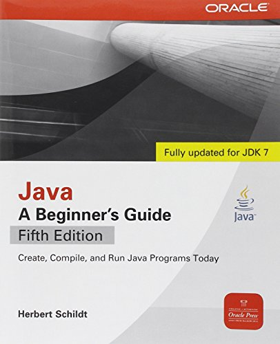 Java, A Beginner's Guide, 5th Edition (0071606327) by Herbert Schildt