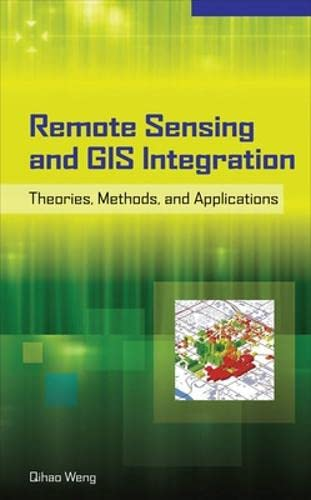 9780071606530: Remote Sensing and GIS Integration: Theories, Methods, and Applications: Theory, Methods, and Applications