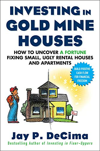 9780071608343: Investing in Gold Mine Houses:  How to Uncover a Fortune Fixing Small Ugly Houses and Apartments