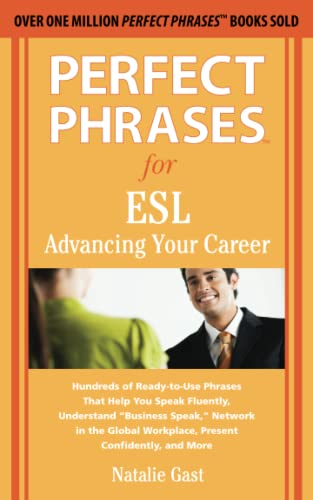 9780071608367: Perfect Phrases for ESL Advancing Your Career (Perfect Phrases Series)