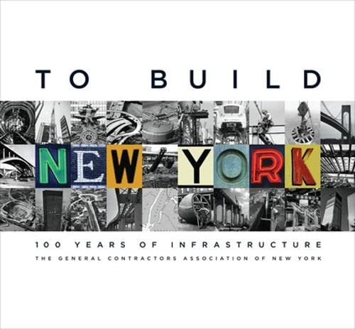 9780071608626: To Build New York: 100 Years of Infrastructure