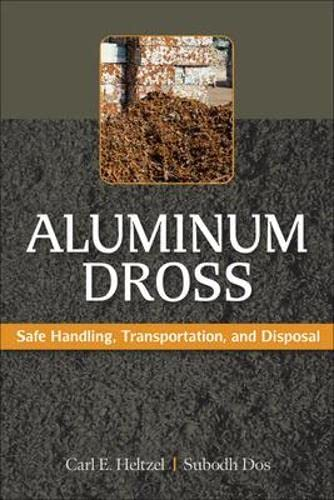 9780071608688: Aluminum Dross: Safe Handling, Transportation, and Disposal