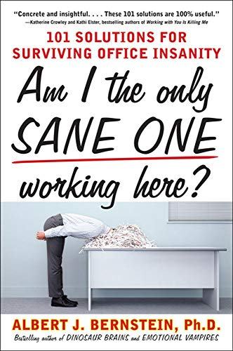 9780071608725: Am I The Only Sane One Working Here?: 101 Solutions for Surviving Office Insanity (Business Skills and Development)