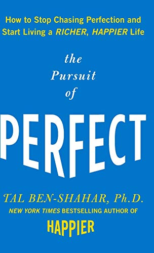 9780071608824: The Pursuit of Perfect: How to Stop Chasing Perfection and Start Living a Richer, Happier Life