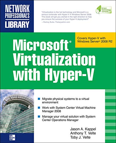 9780071614030: Microsoft Virtualization with Hyper-V: Manage Your Datacenter with Hyper-V, Virtual PC, Virtual Server, and Application Virtualization (Network Professional's Library)