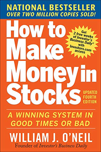 How to Make Money in Stocks: A Winning System in Good Times or Bad (Updated Fourth Edition)