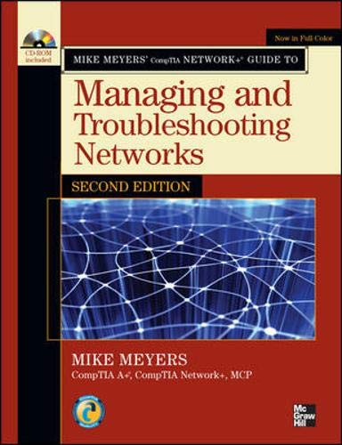 9780071614832: Mike Meyers' CompTIA Network+ Guide to Managing and Troubleshooting Networks, Second Edition (Mike Meyers' Guides)