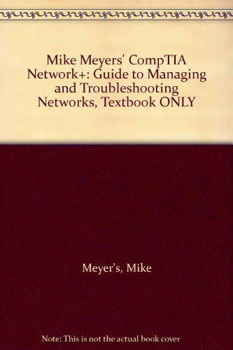 9780071614856: Mike Meyers' CompTIA Network+: Guide to Managing and Troubleshooting Networks, Textbook ONLY