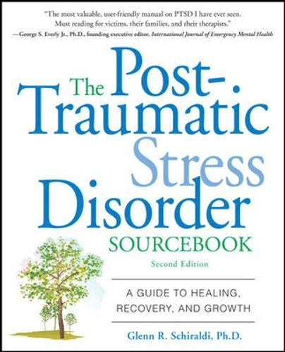 9780071614948: The Post-Traumatic Stress Disorder Sourcebook: A Guide to Healing, Recovery, and Growth