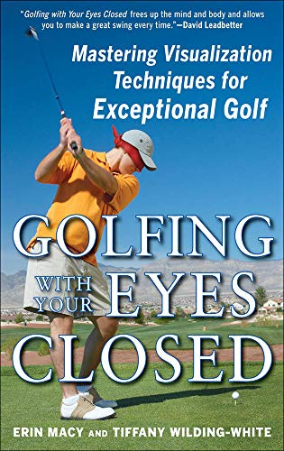 9780071615075: Golfing with Your Eyes Closed: Mastering Visualization Techniques for Exceptional Golf