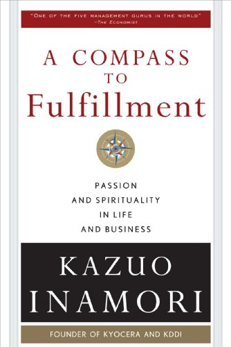 9780071615099: A Compass to Fulfillment: Passion and Spirituality in Life and Business (Business Books)