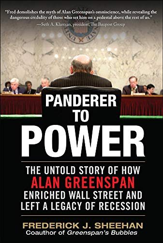 9780071615426: Panderer to Power: The True Story of How Alan Greenspan Enriched Wall Street and Left a Legacy of Recession