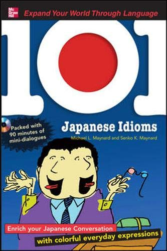 9780071615525: 101 Japanese Idioms with MP3 Disc: Enrich your Japanese conversation with colorful everyday expressions (101... Language Series)